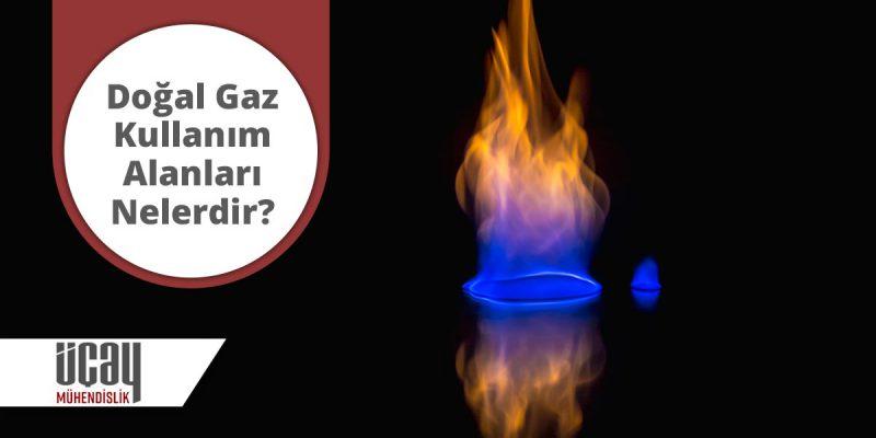 doğal gaz kullanım alanları