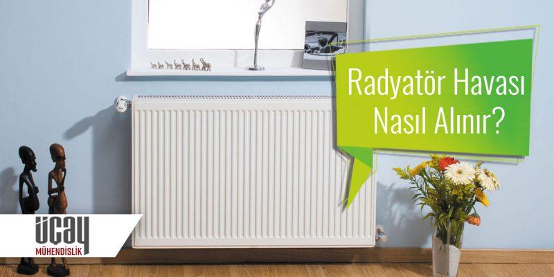 radyatör havası nasıl alınır