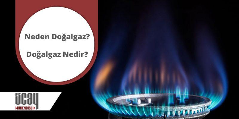 Doğalgaz nedir neden doğalgaz gereklidir