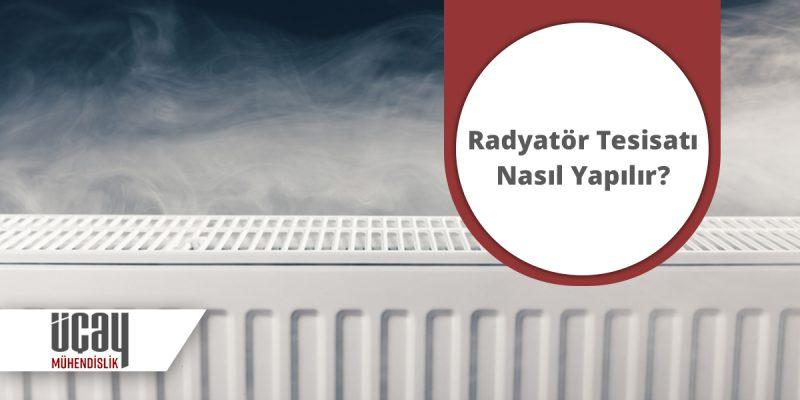 radyatör tesisatı nasıl yapılır