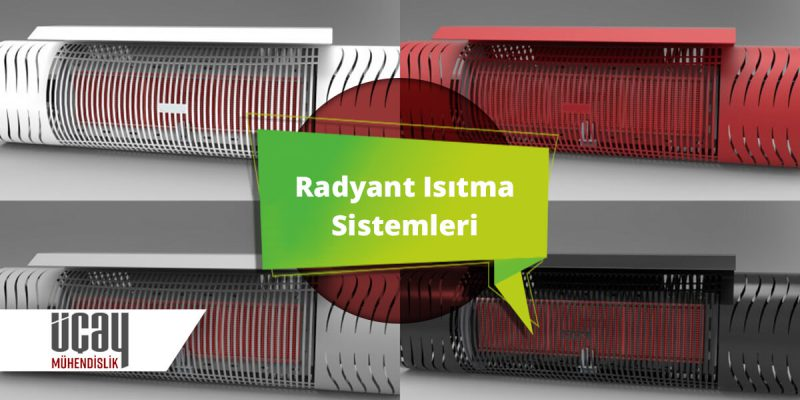 Radyant Isıtme nedir