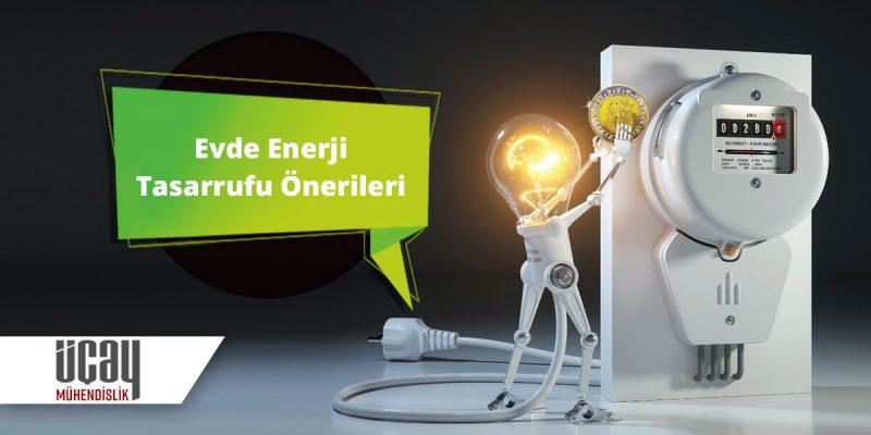Evde enerji tasarrufu önerileri